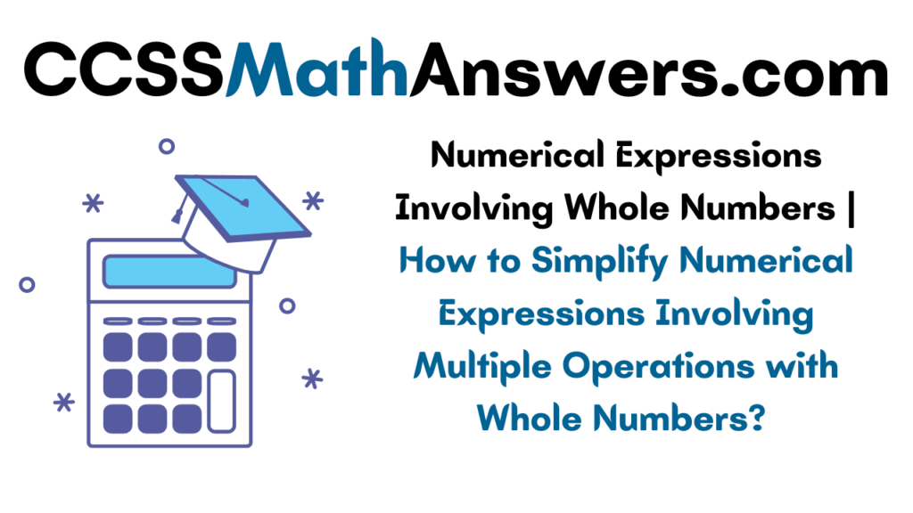 Numerical Expressions Involving Whole Numbers