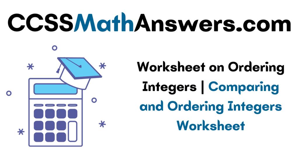 Worksheet on Ordering Integers